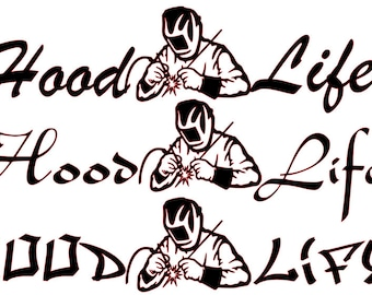 Hood Life Welding SVG File (3 different styles)