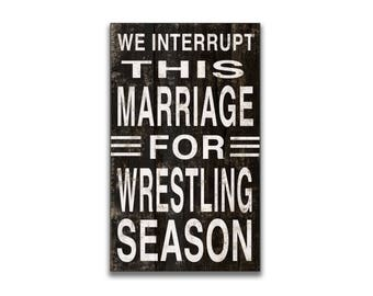 "We interrupt this marriage wrestling season 6""x10""x2"" Wrestling quotes marriage quotes father's day gifts coaches gifts sports"