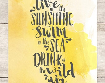 PRINT: Live in the Sunshine, Swim in the Sea, Drink in the Wild Air
