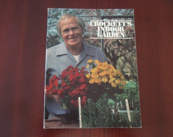 1978 Book Crockett's Indoor Garden Flowers Plants Guides and How Tos a1800