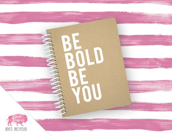 Spiral Notebook | Spiral Journal | Notepad | 100% Recycled | Be Bold Be You | BB062SM