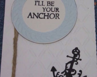 I'll Be Your Anchor greeting card
