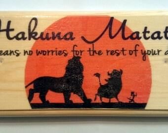 Hakuna Matata Plaque / Sign / Gift - Lion King 310