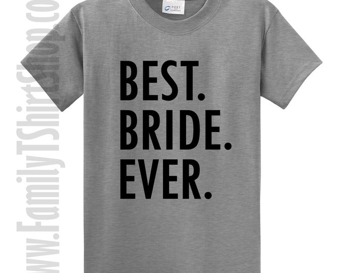 Best Bride Ever T-Shirt