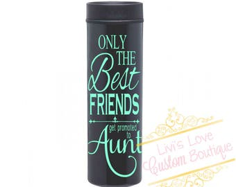 Only The Best Friends Get Promoted To Aunt Pregnancy Announcement Coffee Cup Travel To Go Cup Coffee to go mug Stainless Steel