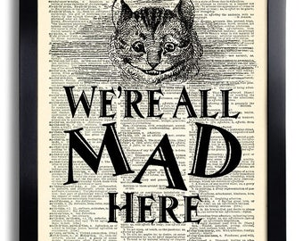 We're All Mad Here Cat, Alice in Wonderland Wall Art ,Book Page Print, unique gift for her, Alice POSTER, Alice in Wonderland decor  372