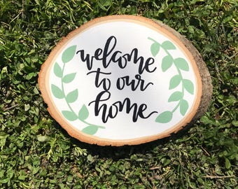 READY TO SHIP // Welcome to our Home // Wood Slice Art // Wood Slice //