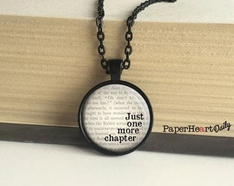 Just One More Chapter -  Reader Necklace - Gift for Reader - Book Lover Necklace -  (B5925)