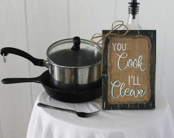 You Cook I'll Clean Handmade sign