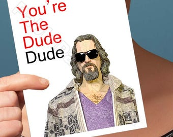 Funny Birthday Card | The Big Lebowski | Jeff Bridges The Dude Blank Birthday Cards Girlfriend Birthday Boyfriend Card For Men Boyfriend Him