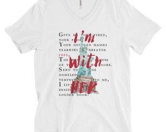 I'm With Her statue of liberty lady liberty poem tee shirt patriotic tshirt america united states immigration values vneck