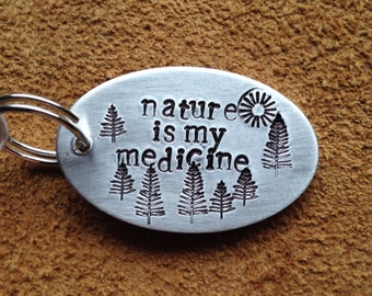 Nature is my medicine pendant or key ring charm hand stamped aluminum