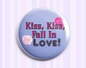 Kiss Kiss Fall In Love Pinback Button
