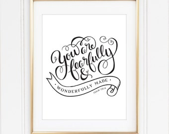 You Are Fearfully and Wonderfully Made, Psalm 139:14, Printed OR Digital, 8x10 Custom Art Print