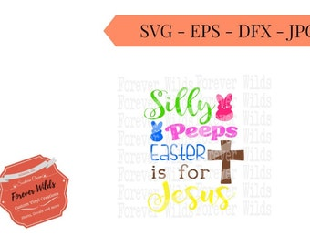 Silly peeps Easter is for JesusSVG Design - Easter SVG Design - jesus is the reason svg - easter is for jesus svg- babys first easter svg