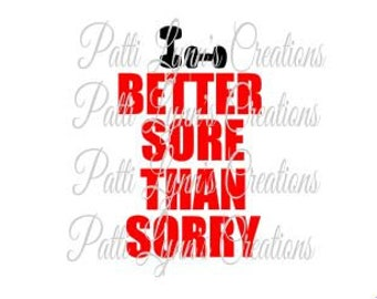 SVG- Better Sore Than Sorry (ungrouped)