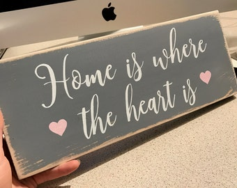 Home Is Where The Heart Is - Wooden Sign