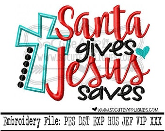 Santa Gives But Jesus Saves Embroidery Design