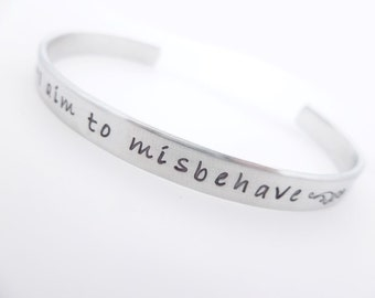 Custom Cuff, I aim to misbehave, Movie, TV, Pop Culture, Gift for her, Gift for him, Silver jewelry, Adjustable Cuff, Personalized Jewelry