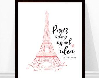 Paris is always a good idea, Audrey Hepburn Quote, Paris Print, Eiffel Tower Print, Paris Wall Art, Art Print