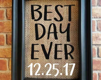 Best Day Ever Wedding Gift - Burlap Home Decor - Burlap Frame - Anniversary Gift - Bridal Shower Gift - Home Decor