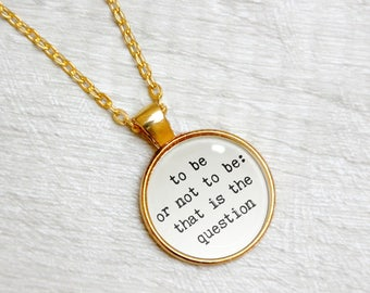 """Hamlet Quote Necklace William Shakespeare """"To be or not to be that is the question"""" Literary Jewelry Jewellery"""