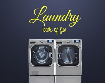 Laundry Loads of Fun Laundry Room Wall Decal Custom Made Customize Size Color and more Customized Wall Stickers and  Wall Decals