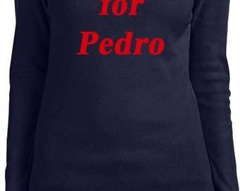 Ladies Vote For Pedro Long Sleeve Tee T-Shirt PEDRO-5001