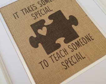 Autism Awareness, It Takes Someone Special To Teach Someone Special, Burlap Decor Print, Rustic, Minimalist print