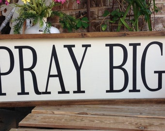 Pray Big Sign, Prayer Sign, Farmhouse Style Signs, Inspirational Sign, Magnolia Farms Sign, Framed Sign, Wood Sign Saying