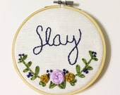 Slay Hand Embroidery/Wall Art/Quote Wall Art/Sassy Decor