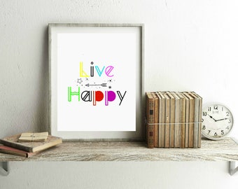 Live Happy, Live Laugh Love, Inspirational Quote, Positive Inspiration, Positive Vibes, Positive Quotes, Wall Art, Wall Decor, Home Decor