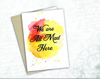 gift card we are all mad here Alice in Wonderland Cheshire Kitten Lewis Carroll greeting card Lewis Carroll mad tea party