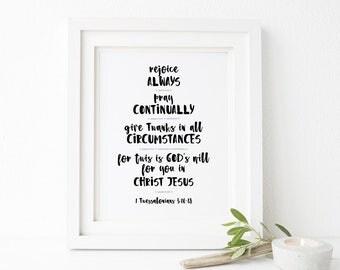 Rejoice Always Scripture Printable Wall Art, Bible Verse Print, 1 Thessalonians 5:16-18 Print, Scripture Wall Art, 5x7, 8x10, 11x14
