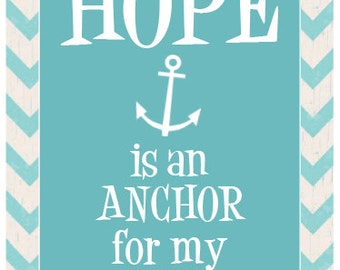 Hope is an Anchor - Scripture - Quote - Inspiration - Typography - Graphic - Wall Art - Instant Download - Printable