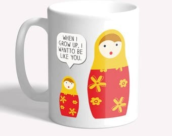 Funny mug: Russian dolls joke -  gift for mum, funny mugs for women, mother's day, funny coffee mug, mini me,  ceramic mug - gift for her