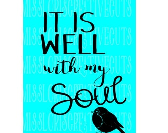 It is well with my soul SVG Cut file  Cricut explore file    sign decalscrapbook vinyl decal wood sign cricut cameo Commercial use