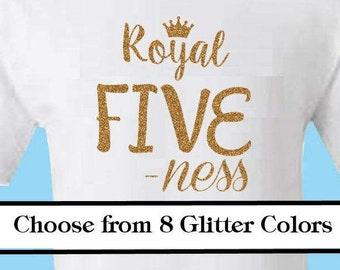 Royal Five ness -5th Birthday vinyl Iron On-Glitter