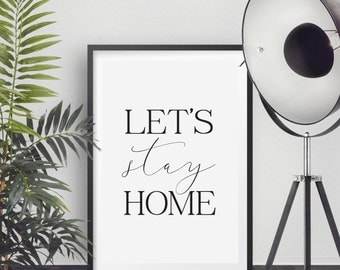 Let's Stay Home Poster, Home Print, Printable Poster, Instant download, Text Poster, 50x70cm, 8x10in