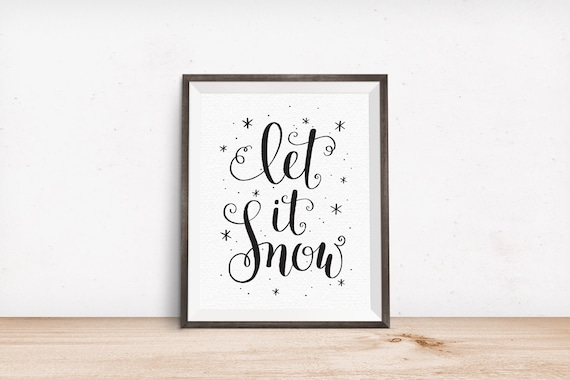 Printable Art, Let it Snow, Holiday Quote, Christmas Print, Hand-Lettered Quote, Art Prints, Digital Download Print, Quote Printables