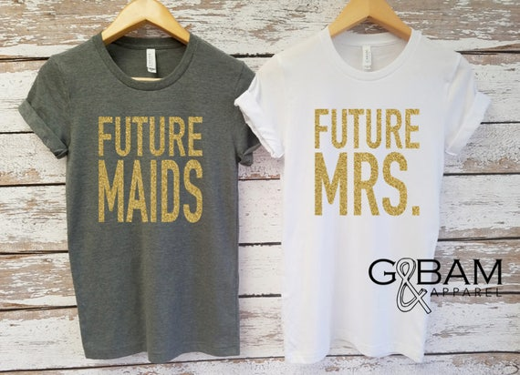 Future Mrs.  / Bride Shirt / MOH Shirt / Boyfriend T-shirt / Bridesmaid shirts / Bachelorette party shirts