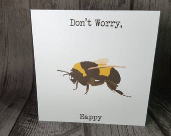 Don't Worry, Bee Happy Funny Animal Pun Greetings Card by Relephant Cards. Blank general happy mail card. Justacard. Customisable card