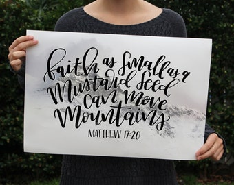 Art Print - Matthew 17:20 - Faith as Small as a Mustard Seed can move Mountains