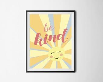 "Printable wall art - ""Be kind"" sunshine quote"