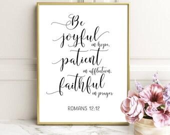 Be Joyful In Hope, Romans 12:12, Be Patient, Printable Art, Bible Verse Print, Scripture Decor, Christian Wall Art, Printable Verses
