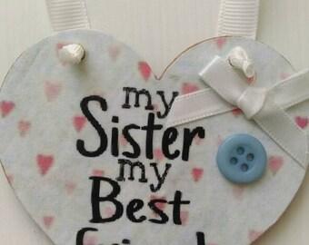 Gift for sister, gift for her, best friend gift, shabby chic, rustic home decor, hanging heart, birthday gift, keepsake gift, sister heart