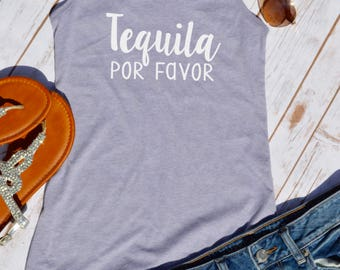 Tequila Por Favor Tank Top- Vacation shirts- Vacation tanks- Cruise shirts- Mexico shirt- Girls weekend- Bachelorette party