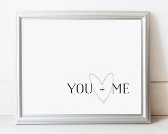 you + me. art print. valentine's day. heart print. 8x10. 5x7