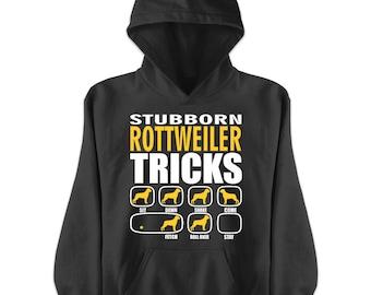 Stubborn Rottweiler Tricks | Dog lovers gift idea | Rottweiler Hoodie | Rottweiler Gift | Rottweiler Shirt