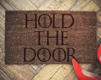 "Game of Thrones inspired doormat coconut "" HOLD THE DOOR "" door mat"